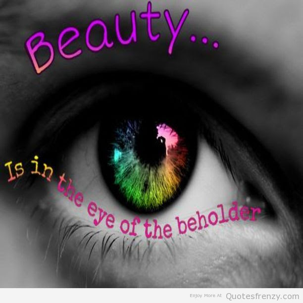 Quotes About Eye Of The Beholder 70 Quotes