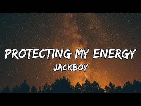 Jackboy - Protecting My Energy Lyrics