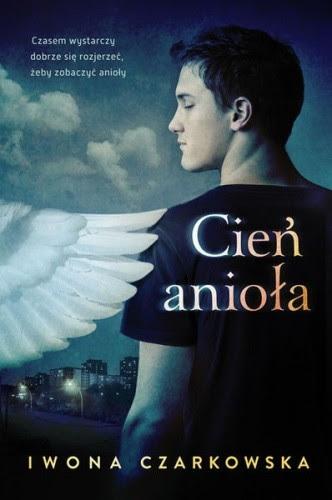 Cień anioła - Iwona Czarkowska