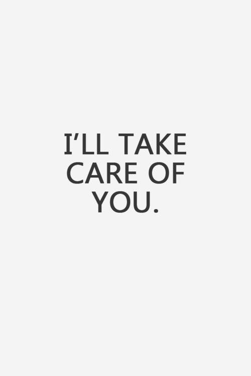 Ill Take Care Of You Picture Quotes