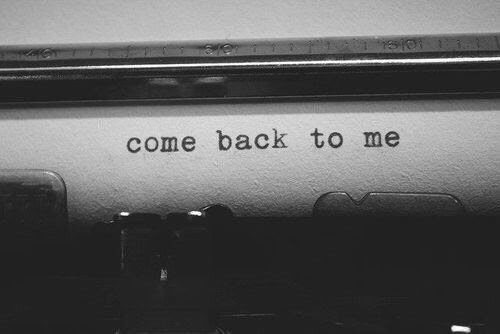 Come Back To Me Pictures Photos And Images For Facebook Tumblr