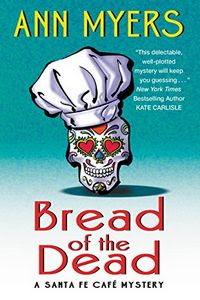 Bread of the Dead by Ann Myers