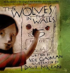he Wolves in the Walls (New York Times Best Illustrated Children's Books (Awards))