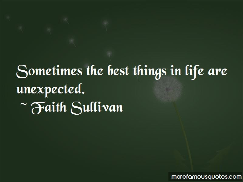 Sometimes The Best Things In Life Are Unexpected Quotes Top 1
