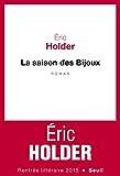 La saison des Bijoux par Eric Holder