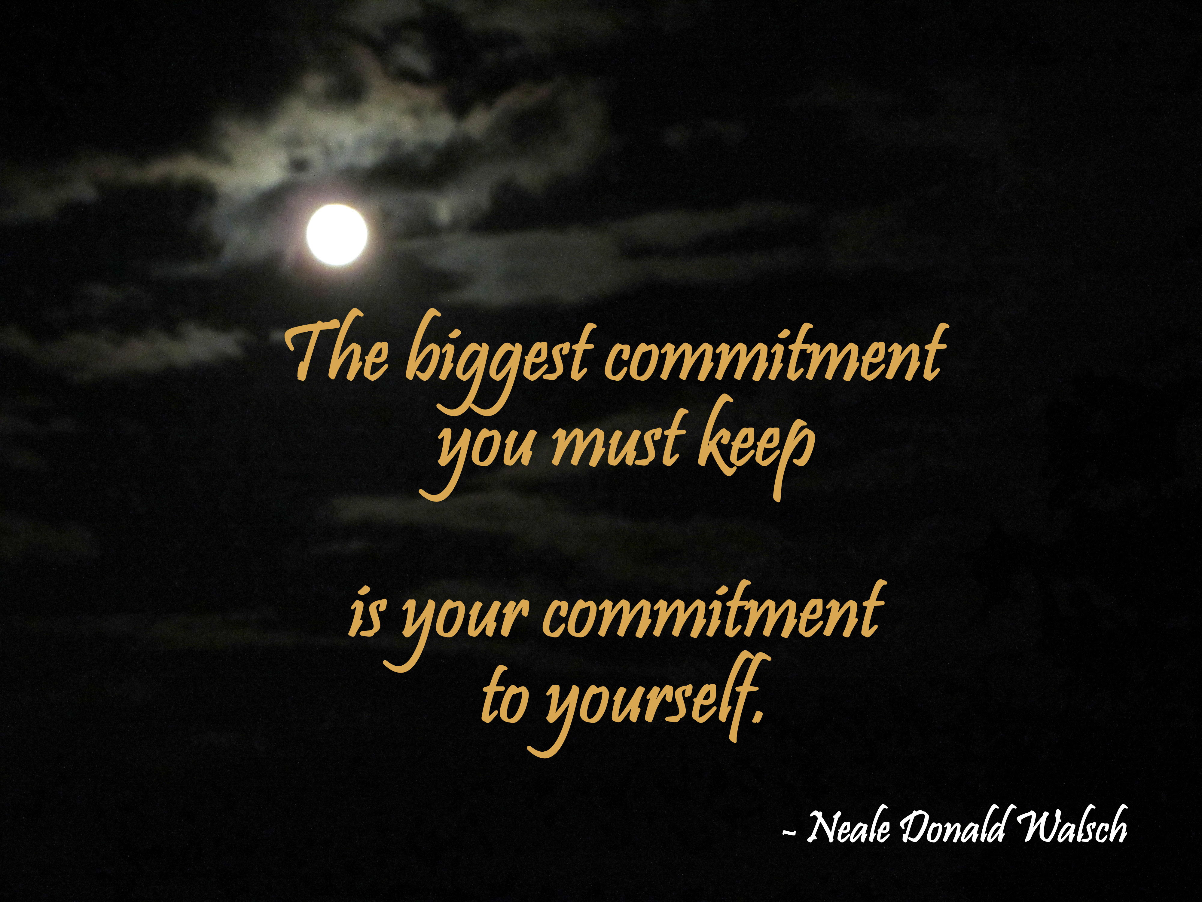 Anthony Robbins The biggest mitment you must keep is your mitment to yourself