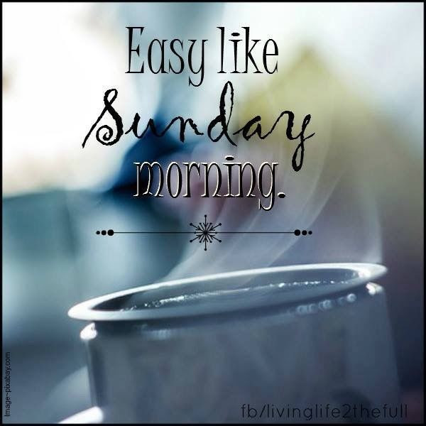 Easy Like Sunday Morning Pictures, Photos, and Images for Facebook, Tumblr, Pinterest, and