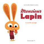 Monsieur Lapin de Loïc Dauvillier et Baptiste Amsallem - Jeunesse (octobre 2012)