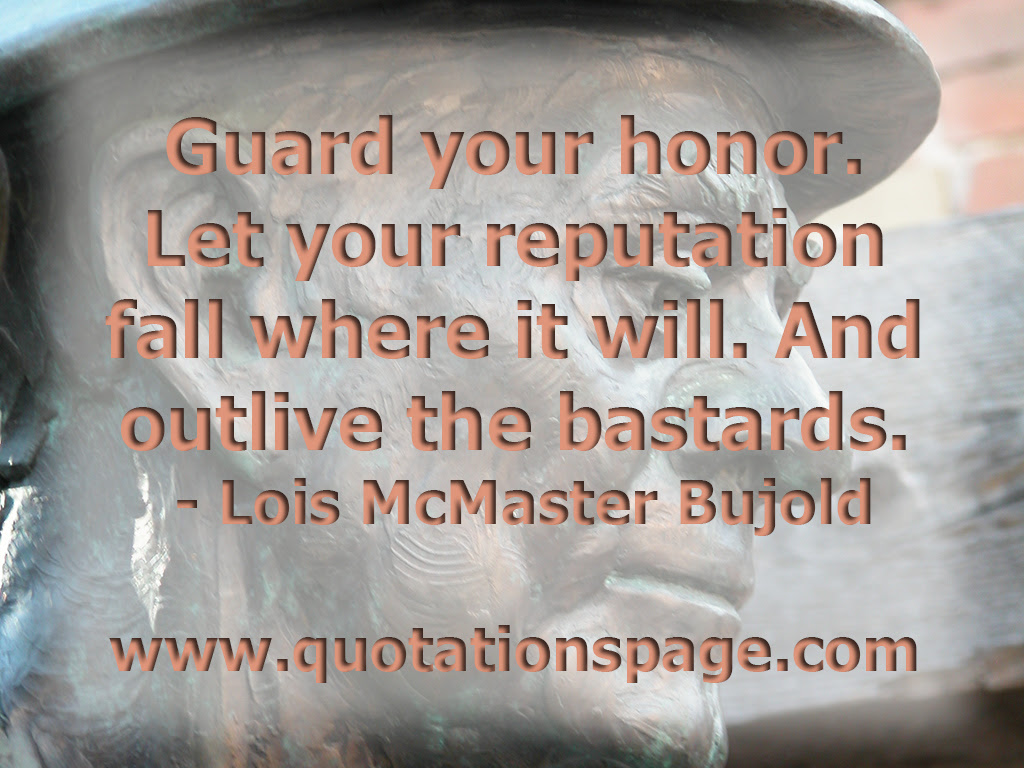 Quote Details Lois Mcmaster Bujold Guard Your Honor Let The