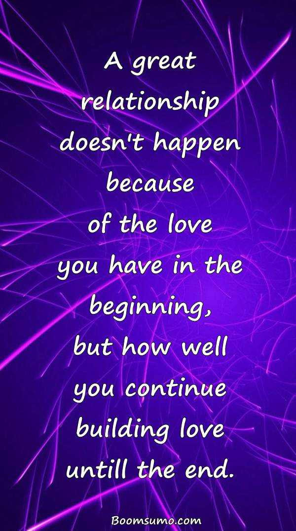 Relationship Quotes A Great Relationship Building Love Until The End Boom Sumo
