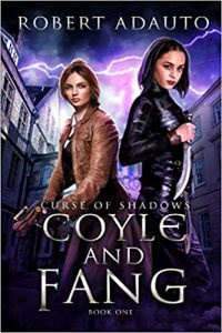 Coyle and Fang: Curse of Shadows by Robert Adauto III