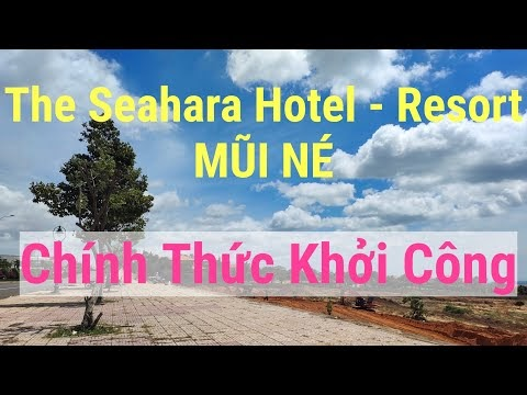 Đã chính thức khởi công The Seahara Hotel & Resort Mũi Né