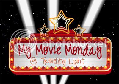 My Movie Monday @ Traveling Light