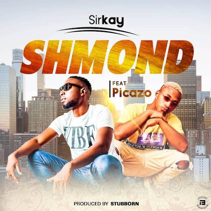[Music] Sirkay Ft. Picazo – Shmond