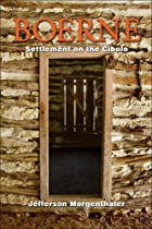Boerne, Settlement on the Cibolo by Jefferson Morgenthaler