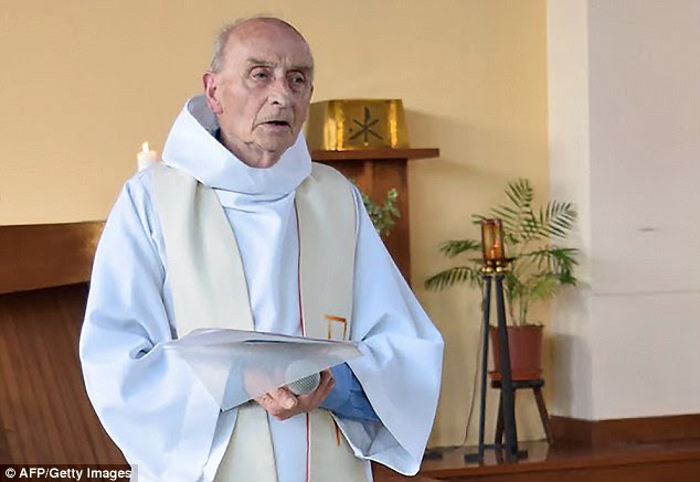 Father Jacques Hamel had his throat cut in the attack that also left a nun critically injured. He was at the church because he was filling in for the local priest who was on holiday