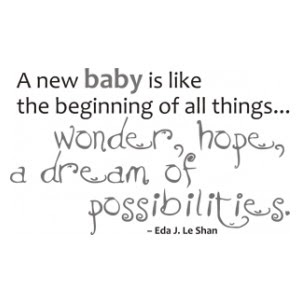 Baby Quote By Eda J Le Shan New Baby Is Like Beginning Of Things