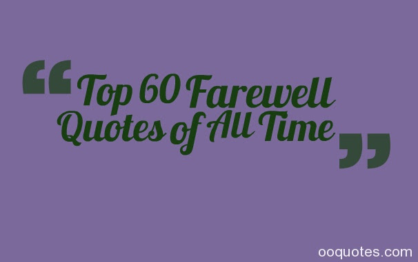 Farewell Quotes Quotes