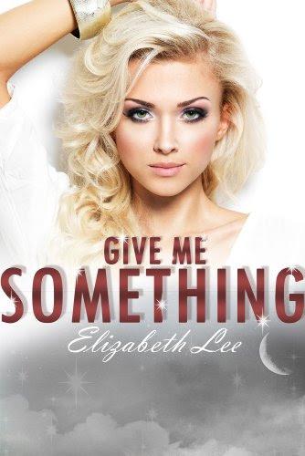 Give Me Something by Elizabeth Lee