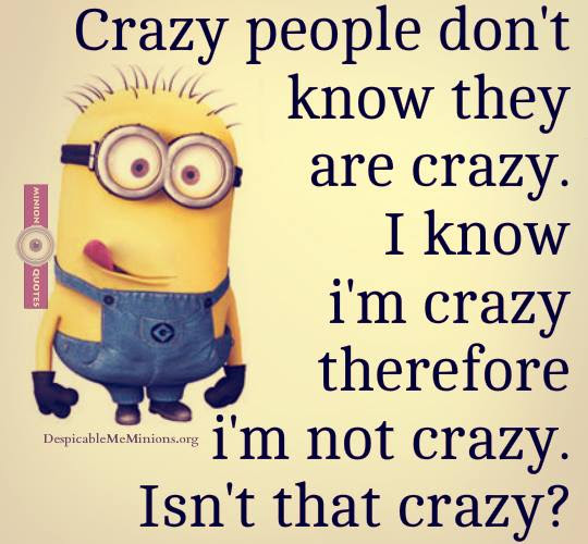 Joke For Thursday 09 July 2015 From Site Minion Quotes Crazy