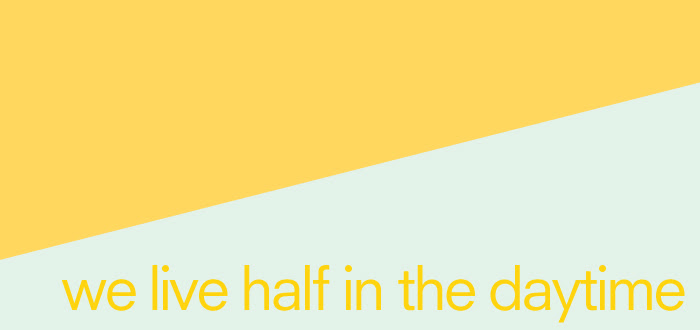 the xX vcr lyrics we live half in the daytime yellow blue graphics typography dash dot dotty words