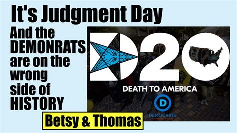 judgment day   demonrats    wrong side