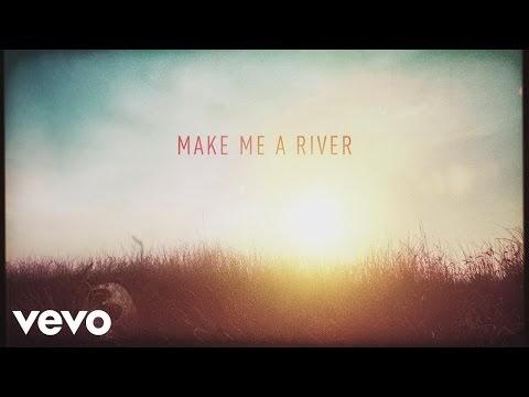 Make Me a River Lyrics - Casting Crowns