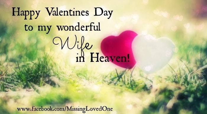 Happy Valentines Day To My Wife In Heaven Pictures Photos And