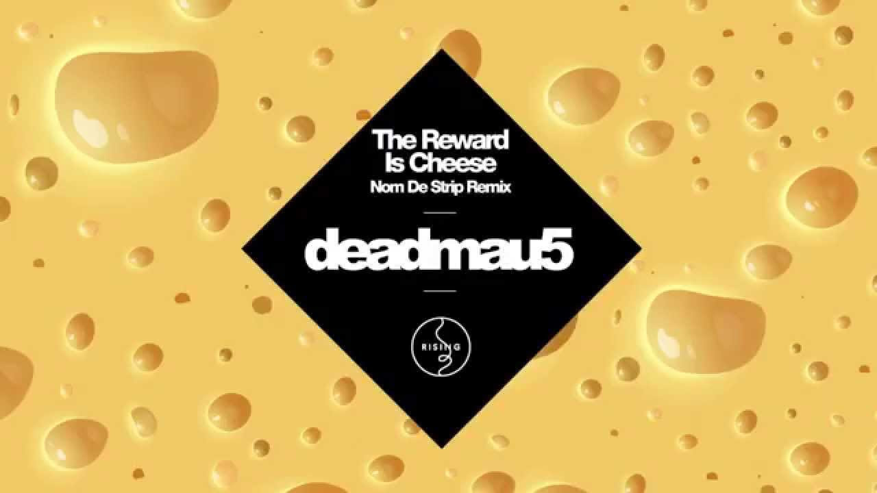Deadmau5 - The Reward Is Cheese (Nom De Strip Remix)