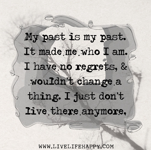 My Past Is My Past Live Life Happy