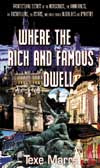 Where the Rich and Famous Dwell