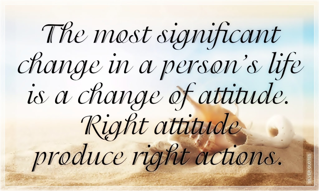 The Most Significant Change In A Persons Life Is A Change Of