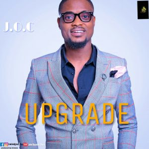 Download Music + Video:- J.O.C- Upgrade
