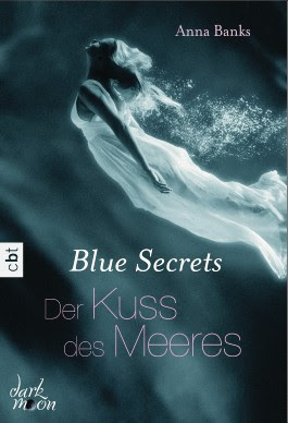 Blue Secrets - Kuss des Meeres von Anna Banks
