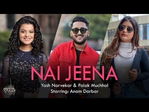 Nai Jeena Lyrics Yash Narvekar | Palak Muchhal