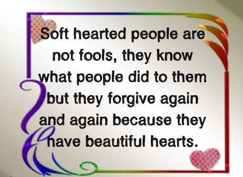 Quotes About Soft Heart 79 Quotes