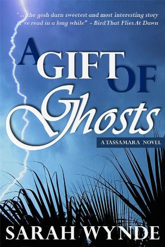 A Gift of Ghosts (Tassamara) by Sarah Wynde