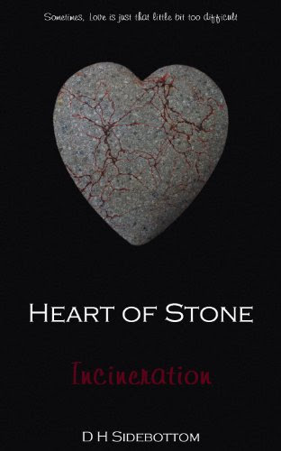 Incineration (Heart of Stone) by D H Sidebottom
