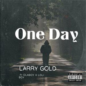 [BangHitz] Larry Gold ft Olaboy Loli Boy - One Day