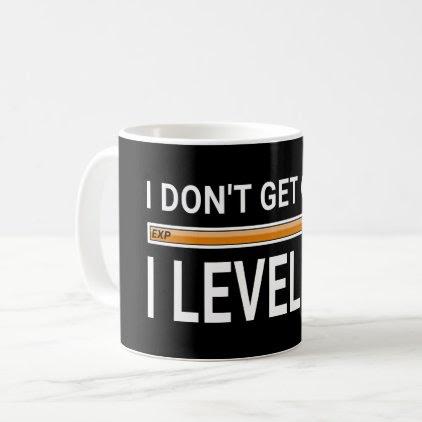 I don't get older - I level up! Coffee Mug
