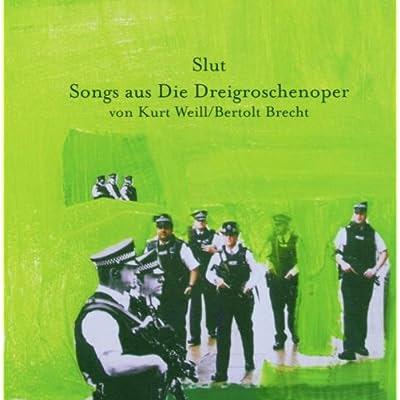 Slut - Songs aus Die Dreigroschenoper