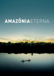 Amazônia Eterna | filmes-netflix.blogspot.com