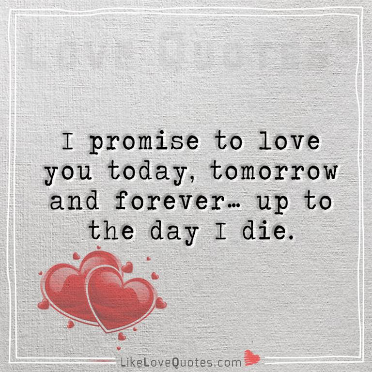 I Promise To Love You Today Forever Likelovequotescom