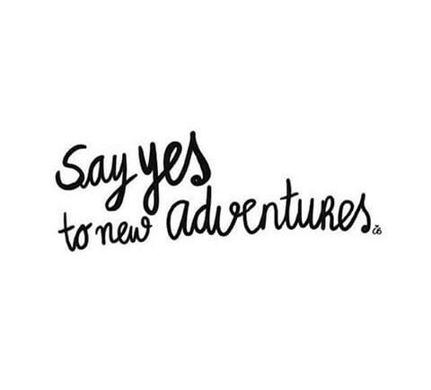 Resultado de imagem para new adventure quotes tumblr