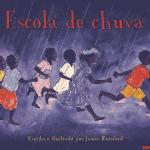 escola de chuva 150x150 Dicas de livros infantis para celebrar a cultura afro brasileira