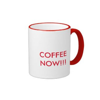 COFFEE NOW!!! RINGER MUG