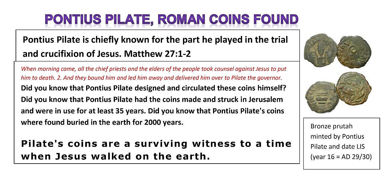 Pontius Pilate Roman Coins Discovered. Pontius Pilate is most famous for the trial of Jesus. Matthew 27:19.