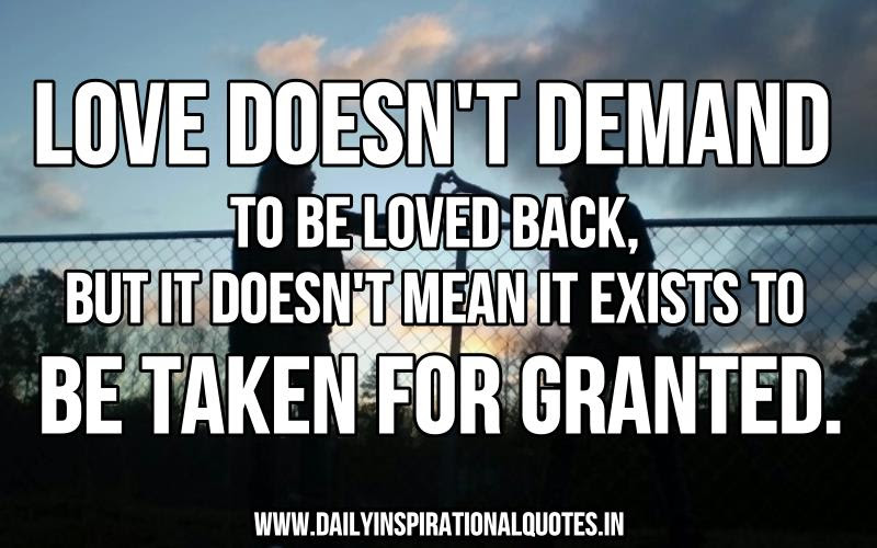 Quotes About Taken For Granted 109 Quotes
