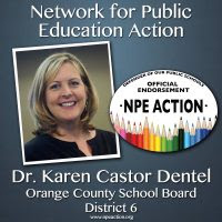 NPE Action endorses Dr. Karen Castor Dentel for the District 6 Seat on the Orange County School Board