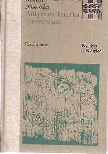 Znalezione obrazy dla zapytania Maria Nowicka antyczna ksiązka ilustrowana